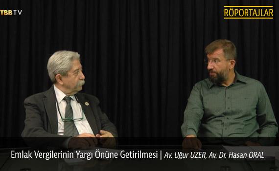 Emlak Vergilerinin Yargı Önüne Getirilmesi | Av. Uğur UZER, Av. Dr. Hasan ORAL