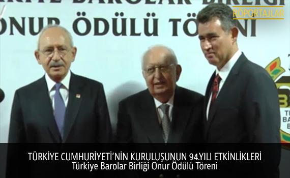 Türkiye Cumhuriyeti'nin Kuruluşunun 94. Yılı Etkinlikleri - Türkiye Barolar Birliği Onur Ödülü Töreni
